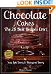 Chocolate Cakes: The 20 Best Recipes...