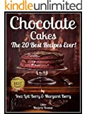 Chocolate Cakes: The 20 Best Recipes Ever!