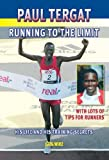 img - for Paul Tergat: Running to the Limit: His Life and His Training Secrets, with Many Tips for Runners book / textbook / text book