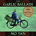 Garlic Ballads (       UNABRIDGED) by Mo Yan, Howard Goldblatt (translator) Narrated by Robert Woo
