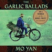 Garlic Ballads Audiobook by Mo Yan, Howard Goldblatt (translator) Narrated by Robert Woo