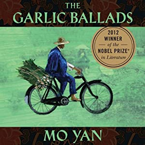 Garlic Ballads | [Mo Yan, Howard Goldblatt (translator)]