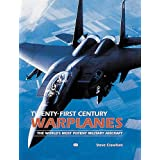 Twenty-First Century Warplanes ~ Steve Crawford