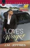Loves Wager (Kimani Hotties)