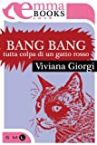 Bang Bang. Tutta colpa di un gatto rosso (Love)