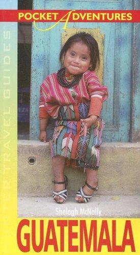 Pocket Adventures Guatemala (Hunter Travel Guides) (Adventure Guide to Guatemala (Pocket))