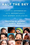 img - for Half the Sky: Turning Oppression into Opportunity for Women Worldwide (Edition 1) by Kristof, Nicholas D., WuDunn, Sheryl [Hardcover(2009  ] book / textbook / text book
