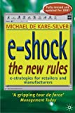 img - for E-shock the New Rules: The Electronic Shopping Revolution - Strategies for Retailers and Manufacturers book / textbook / text book