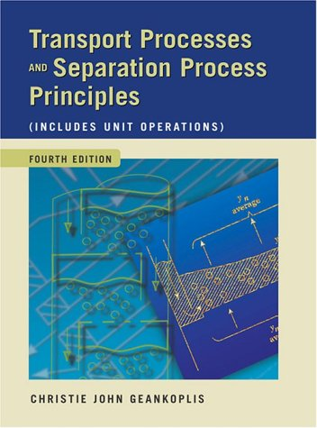Transport Processes and Separation Process Principles...