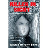 Killer in Sight: A Tom Lackey Mysteryby Sandra Carrington-Smith