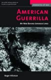 American Guerrilla: My War Behind Japanese Lines (Memories of War)