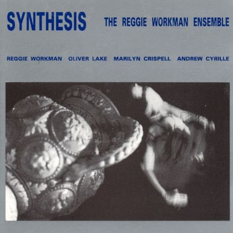 Synthesis by Reggie Ensemble Workman