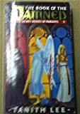 The Book of the Damned (The Secret Books of Paradys I) (0044403224) by Lee, Tanith