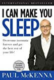 [I CAN MAKE YOU SLEEP: OVERCOME INSOMNIA FOREVER AND GET THE BEST REST OF YOUR LIFE [WITH CD (AUDIO)]] By McKenna, Paul(Hardcover) on 15-Sep-2009 Paul McKenna