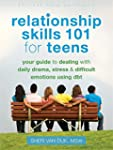Relationship Skills 101 for Teens: Yo...