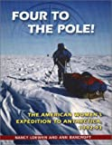 Four to the Pole!: The American Women's Expedition to Antarctica, 1992-1993