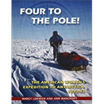 Four to the Pole!: The American Womens Expedition to Antarctica 1992-1993 Library Binding