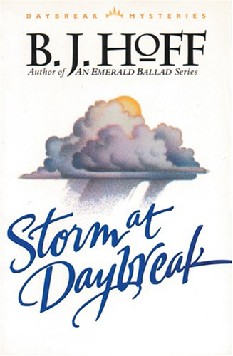 Storm at Daybreak (Daybreak Mysteries #1), B. J. HOFF
