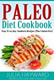 Paleo Diet Cookbook Easy Everyday Southern Recipes (Plus Gluten-free)