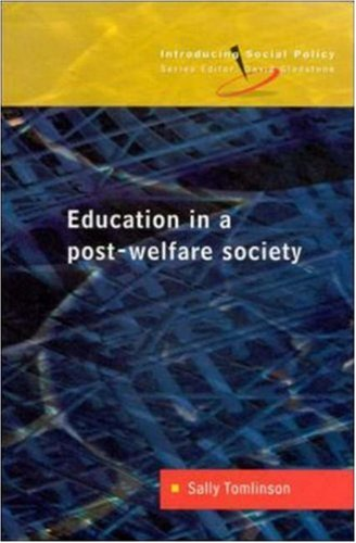 Education in a Post-Welfare Society (Introducing Social Policy)