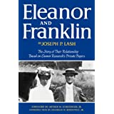 Eleanor and Franklin: The Story of Their Relationship, based on Eleanor Roosevelt's Private Papers ~ Joseph P. Lash