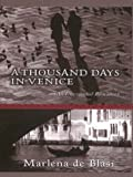 A Thousand Days in Venice: An Unexpected Romance (0786250429) by De Blasi, Marlena