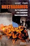 Nostradamus du 11 septembre à la troisième guerre mondiale