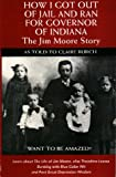 How I Got Out of Jail and Ran for Governor of Indiana: The Jim Moore Story (0916147665) by Moore, Jim