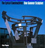 The Lyrical Constructivist: Don Gummer Sculpture