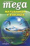 Enciclopedia Mega : Naturaleza Y Ecologia / Mega Encyclopedia: Nature & Ecology