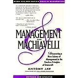 MANAGEMENT &MACHIAVELLI; : A Prescription for Success in Your Business