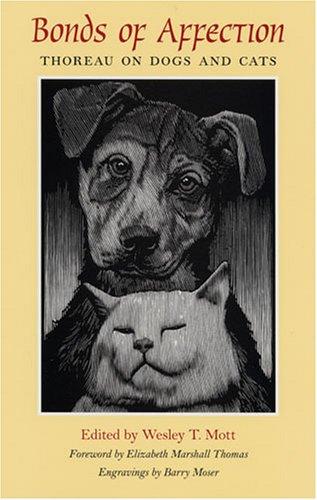 Bonds Of Affection : Thoreau On Dogs And Cats, WESLEY T. MOTT, ELIZABETH MARSHALL THOMAS