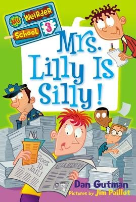 Mrs. Lilly Is Silly![MY WEIRDER SCHOOL #03 MRS LILL][Paperback], by DanGutman
