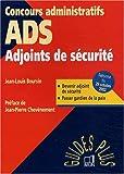 echange, troc Collectif, Jean-Louis Boursin - Adjoints de sécurité : Devenir ADS, Passer gardien de la paix
