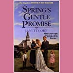Spring's Gentle Promise: Seasons of the Heart, Book 4 (       UNABRIDGED) by Janette Oke Narrated by Johnny Heller