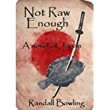 Not Raw Enough (Kindle Edition) By Randall Bowling