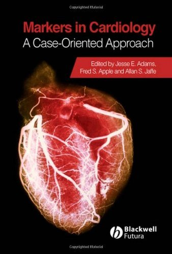 markers-in-cardiology-a-case-oriented-approach-american-heart-association-monograph-2007-09-04