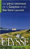 echange, troc France Charest, Olivier Matton, Alain Demers, Yves Ouellet, Collectif - Les parcs nationaux de la Gaspésie et du Bas-Saint-Laurent