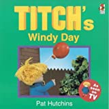 Titch's Windy Day (Titch story book) Pat Hutchins