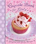 Cupcake Book for Girls: Gorgoeus and...