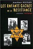 echange, troc Jean-Marie Pouplain - Les enfants cachés de la Résistance