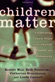 img - for Children Matter: Celebrating Their Place in the Church, Family, and Community book / textbook / text book