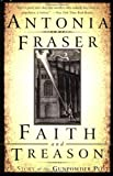 Faith and Treason: The Story of the Gunpowder Plot (0385471904) by Antonia Fraser