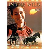 In The Wild - Mongolian Horsemen With Julia Roberts [1998] [DVD]by Julia Roberts