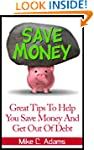 Great Tips To Help You Save Money And...