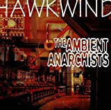 Ambient Anarchists by Hawkwind (1998-04-21)