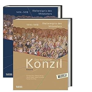 Das Konstanzer Konzil. Katalog und Essays: 1414-1418. Weltereignis des Mittelalters