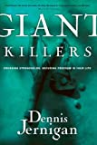 img - for Giant Killers: Crushing Strongholds, Securing Freedom in Your Life book / textbook / text book