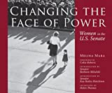Changing the Face of Power: Women in the U.S. Senate (Focus on American History Series)