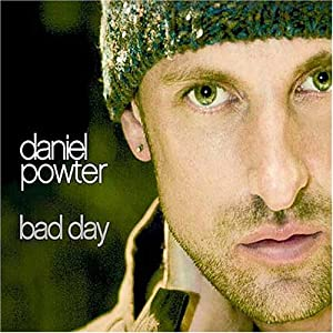 Bad Day Daniel Powter To